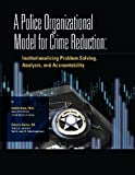 A Police Organizational Model for Crime Reduction