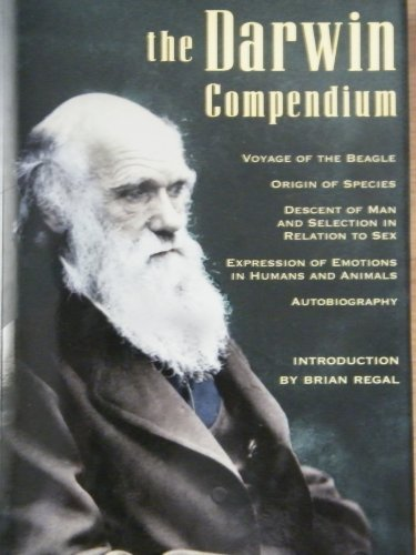 The Darwin Compendium: Voyage of the Beagle, The Origin of Species / Descent of Man and Selection in Relation to Sex / Expression of the Emotions in Humans and Animals / Autobiography PDF