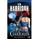 Rachel Morgan, tome 4 : Pour une poign�e de charmespar Kim Harrison