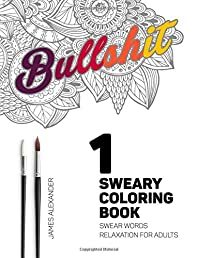 Sweary Coloring Book: Swear Words Relaxation for Adults (Swear Word Adult Coloring Book) (Volume 1)