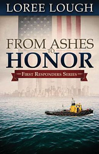 From Ashes to Honor: Book #1 in the First Responders series (First Responders Novel)