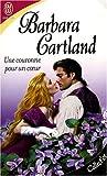 echange, troc Barbara Cartland - Une couronne pour un coeur