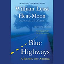 Blue Highways: A Journey into America (       UNABRIDGED) by William Least Heat-Moon Narrated by Joe Barrett