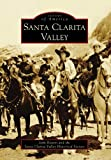img - for Santa Clarita Valley (Images of America (Arcadia Publishing)) book / textbook / text book