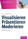Visualisieren Pr�sentieren Moderieren: Der Klassiker (Whitebooks)