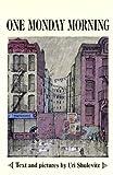 One Monday Morning (Turtleback School & Library Binding Edition) (0613718771) by Shulevitz, Uri