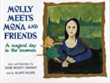 Molly Meets Mona and Friends: A Magical Day in the Museum