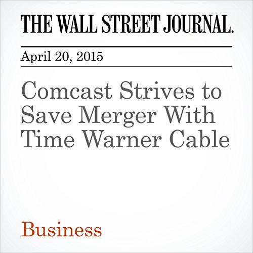 comcast-strives-to-save-merger-with-time-warner-cable