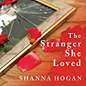The Stranger She Loved: A Mormon Doctor, His Beautiful Wife, and an Almost Perfect Murder Audiobook by Shanna Hogan Narrated by Pam Ward