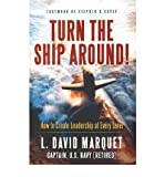 [ Turn the Ship Around!: How to Create Leadership at Every Level ] TURN THE SHIP AROUND!: HOW TO CREATE LEADERSHIP AT EVERY LEVEL by Marquet, L David ( Author ) ON Aug - 01 - 2012 Hardcover