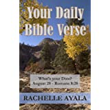 Your Daily Bible Verse: 366 Verses Correlated by Month and Day ~ Rachelle Ayala