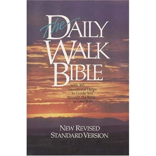The New Daily Walk Bible Bruce Wilkinson, Paula Kirk and John Hoover