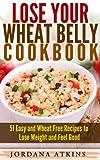 Wheat Belly Cookbook: Lose Y... - Jordana Atkins