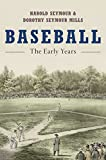 img - for Baseball: The Early Years (Oxford Paperbacks) book / textbook / text book