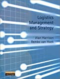 img - for Logistics Management and Strategy by Harrison Alan Hoek Remko I. Van (2002-04-01) Paperback book / textbook / text book