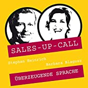 Überzeugende Sprache (Sales-up-Call) | Stephan Heinrich, Barbara Blagusz