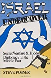 Israel Undercover: Secret Warfare and Hidden Diplomacy in the Middle East (Contemporary Issues in the Middle East)