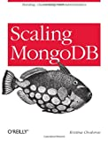 Scaling Mongodb [ペーパーバック] / Kristina Chodorow (著); Oreilly & Associates Inc (刊)