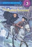 The Headless Horseman (Step-Into-Reading, Step 3)