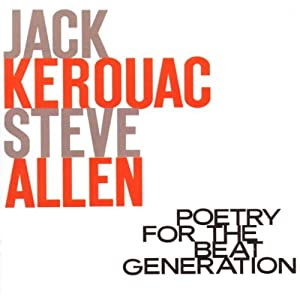 Jack Kerouac & Steve Allen - Poetry For The Beat Generation