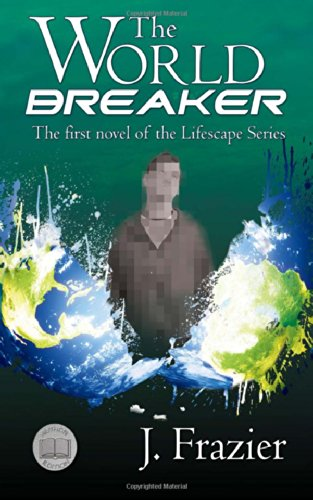 The World Breaker: Author'S Edition (Lifescape) (Volume 1)