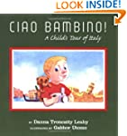 CIAO BAMBINO!: A Child's Tour of Italy