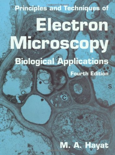 Principles and Techniques of Electron Microscopy:...