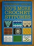 """""""Harmony"""" Guide to 100's More Crochet Stitches (Harmony guides)"""