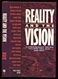 Reality and the Vision: Eighteen Christian Authors Reveal What They Read and Why : Essays by Members of the Chrysostom Society