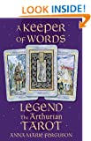 A Keeper of Words: 'Legend: The Arthurian Tarot'