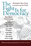 img - for The Fight Is for Democracy: Winning the War of Ideas in America and the World book / textbook / text book
