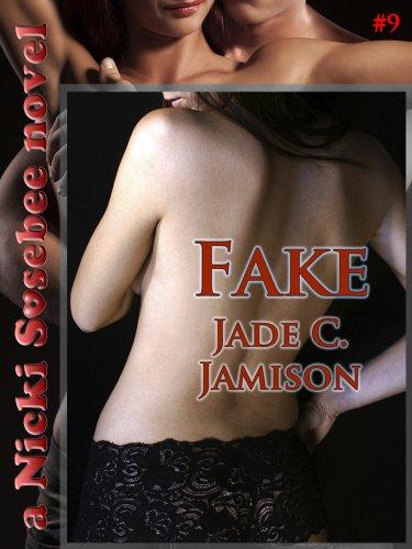 Jade C. Jamison - Fake (A Nicki Sosebee Novel Book 9)