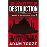 The Wages of Destruction: The Making and Breaking of the Nazi Economyby Adam Tooze