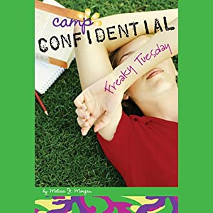 Freaky Tuesday: Camp Confidential #17 | [Melissa Morgan]