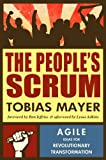 The Peoples Scrum: Agile Ideas for Revolutionary Transformation