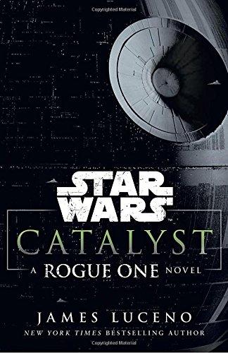 star-wars-catalyst-a-rogue-one-novel