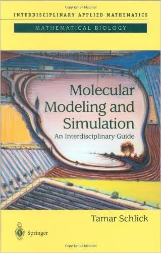 Molecular Modeling and Simulation: An Interdisciplinary Guide (Interdisciplinary Applied Mathematics)