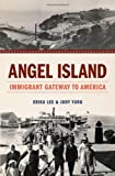 img - for Angel Island: Immigrant Gateway to America book / textbook / text book
