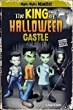 Sean O'Reilly The King of Halloween Castle (Mighty Mighty Monsters)
