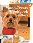 The Good Treats Cookbook for Dogs: 50...