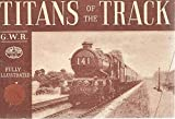 img - for Titans Of The Track. G. W. R book / textbook / text book