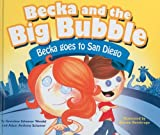 Becka and the Big Bubble: Becka Goes to San Diego