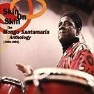 Skin On Skin: The Mongo Santamaria Anthology (1958-1995)