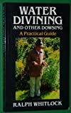 Water Divining and Other Dowsing: A Practical Guide (0709047924) by Whitlock, Ralph