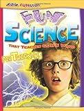 Fun Science That Teaches God's Word for Tweeners (Bible Funstuff)