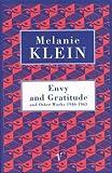 Envy and Gratitude (0099752018) by Melanie Klein