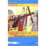"Das gro�e Buch der Kinderkreuzwegevon ""Wolfgang Gies"""