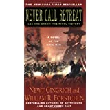 Never Call Retreat: Lee and Grant: The Final Victory (Gettysburg) ~ William R. Forstchen