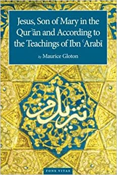 Jesus Son of Mary: In the Quran and According to the