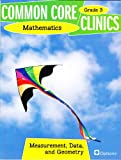 img - for Common Core Clinics Mathematics Grade 3 -- Measurement, Data, and Geometry (Common Core Clinics Mathematics) book / textbook / text book